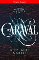 Caraval: Chapter Sampler ebook by Stephanie Garber