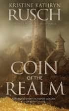 Coin of the Realm ebook by Kristine Kathryn Rusch