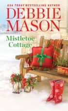 Mistletoe Cottage ebook by Debbie Mason
