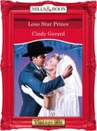 Lone Star Prince (Mills & Boon Vintage Desire) ebook by Cindy Gerard