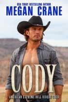 Cody ebook by Megan Crane