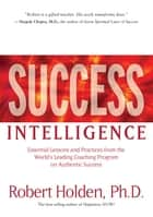 Success Intelligence ebook by Robert Holden, Ph.D.