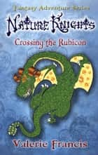 Crossing the Rubicon ebook by Valerie Francis
