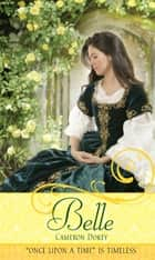 Belle ebook by Cameron Dokey,Mahlon F. Craft