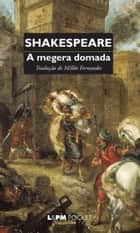 A Megera Domada ebook by William Shakespeare,Millôr Fernandes