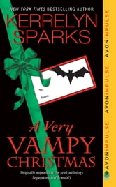 A Very Vampy Christmas - From Sugarplums and Scandal ebook by Kerrelyn Sparks
