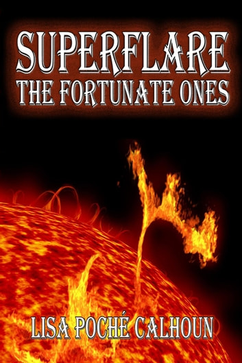 Superflare: The Fortunate Ones ebook by Lisa Calhoun