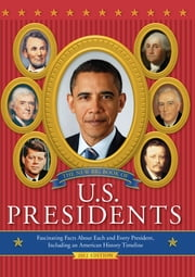 The New Big Book of U.S. Presidents - Fascinating Facts about Each and Every President, Including an American History Timeline ebook by Todd Davis,Marc Frey