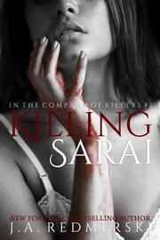 Killing Sarai ebook by J.A. Redmerski