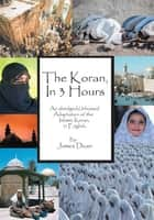 The Koran, in 3 Hours ebook by James Dean