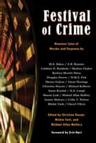 Festival of Crime - Nineteen Tales of Murder and Suspense ebook by M.E. Bakos, E.B. Boatner, CATHLEEN N. BUCHHOLZ,...