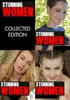 Stunning Women - A sexy photo book Volumes 7, 8 and 9 ebook by Candice Haughton