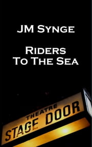 Riders To The Sea ebook by JM Synge