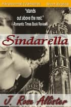 Sindarella ebook by J. Rose Allister