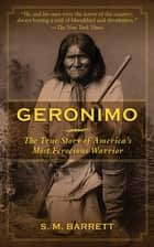 Geronimo ebook by Geronimo,S. M. Barrett