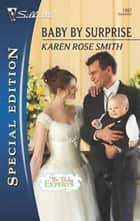 Baby By Surprise ebook by Karen Rose Smith