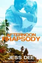 Afternoon Rhapsody ebook by Jess Dee