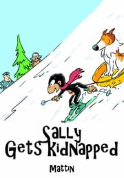 Sally Gets Kidnapped ebook by Mattin