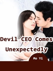 Devil CEO Comes Unexpectedly - Volume 5 ebook by Mo Yi, Lemon Novel
