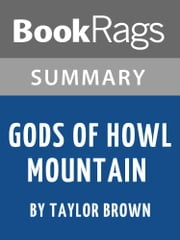 Summary & Study Guide: Gods of Howl Mountain ebook by BookRags