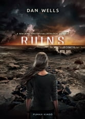 Ruins - Romok ebook by Dan Wells,Dan Wells