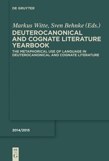 The Metaphorical Use of Language in Deuterocanonical and Cognate Literature ebook by