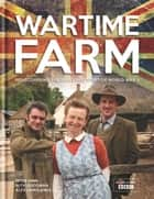 Wartime Farm ebook by Peter Ginn, Ruth Goodman