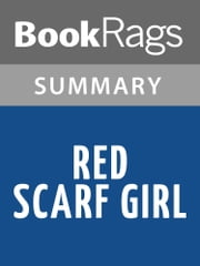 Red Scarf Girl by Ji-li Jiang l Summary & Study Guide ebook by BookRags