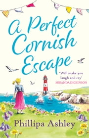 A Perfect Cornish Escape ebook by Phillipa Ashley
