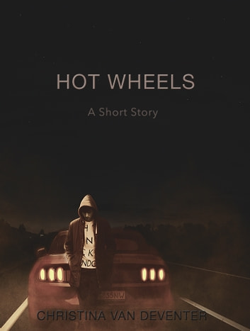Hot Wheels: A Short Story ebook by Christina van Deventer