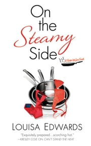 On the Steamy Side ebook by Louisa Edwards