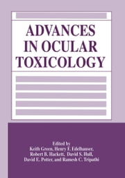 Advances in Ocular Toxicology ebook by Keith Green,Henry F. Edelhauser,David S. Hull,David E. Potter,Ramesh C. Tripathi