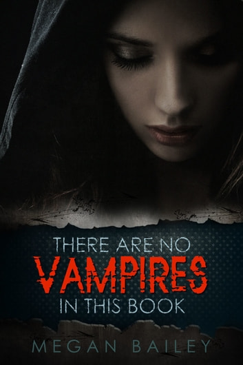 There Are No Vampires In This Book ebook by Megan Bailey
