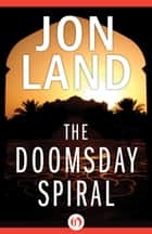The Doomsday Spiral ebook by Jon Land