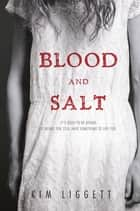Blood and Salt eBook by Kim Liggett