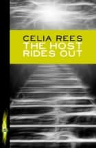 The Host Rides Out ebook by Celia Rees