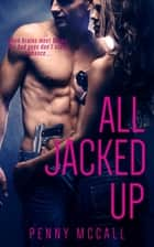 All Jacked Up ebook by Penny McCall