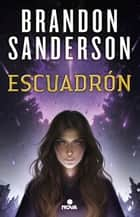 Escuadrón (Escuadrón 1) ebook by Brandon Sanderson