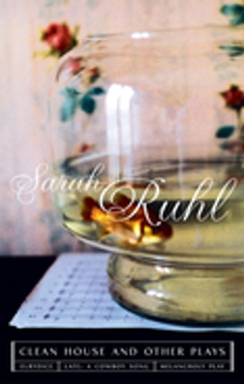 The Clean House and Other Plays ebook by Sarah Ruhl