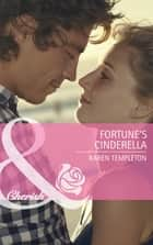 Fortune's Cinderella (Mills & Boon Cherish) (The Fortunes of Texas: Whirlwind Romance, Book 1) ebook by Karen Templeton