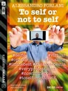 To self or not to self ebook by Alessandro Forlani