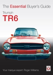 Triumph TR6 - The Essential Buyer's Guide ebook by Roger Williams