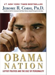 The Obama Nation ebook by Jerome R. Corsi, Ph.D.