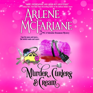 Murder, Curlers & Cream - A Valentine Beaumont Mystery audiobook by Arlene McFarlane