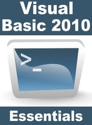 Visual Basic 2010 Essentials ebook by Neil Smyth