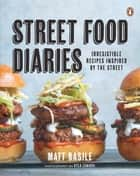 Street Food Diaries ebook by Matt Basile