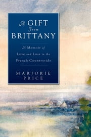 A Gift from Brittany ebook by Marjorie Price