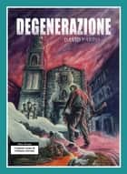 Degenerazione ebook by David Pardo