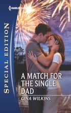 A Match for the Single Dad - A Single Dad Romance ebook by Gina Wilkins