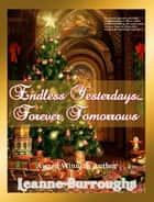 Endless Yesterdays: Forever Tomorrows ebook by Leanne Burroughs
